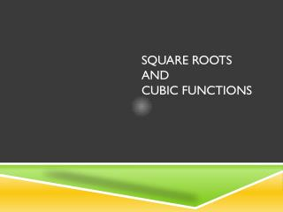 Square Roots and  Cubic functions