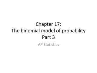 Chapter 17: The binomial model of probability Part 3