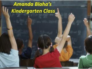 Amanda Blaha's  Kindergarten Class