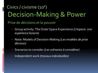 Civics /  civisme  (10 e ) Decision-Making & Power Prise de  décisions  et la  pouvoir