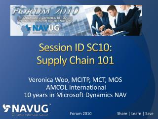 Session ID SC10:  Supply Chain 101