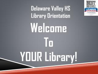 Delaware Valley HS Library Orientation