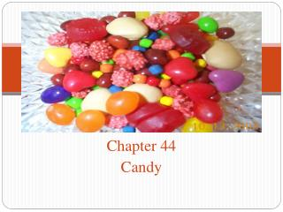 Chapter 44 Candy