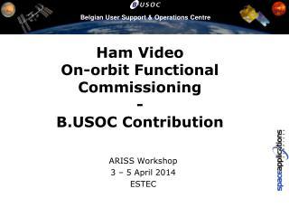 Ham  Video On-orbit  Functional  Commissioning - B.USOC Contribution