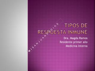 TIPOS DE RESPUESTA INMUNE