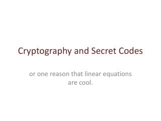 Cryptography and Secret Codes