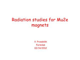 Radiation studies for Mu2e magnets