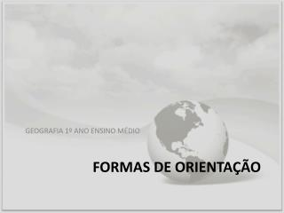 FORMAS DE ORIENTAÇÃO