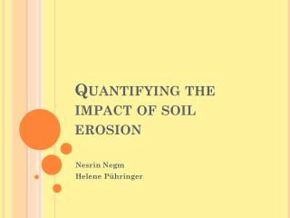 Quantifying the impact of soil erosion
