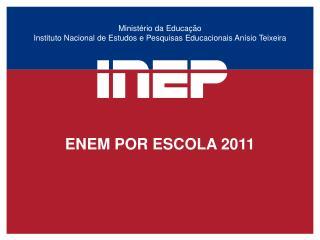 Ministério da Educação Instituto Nacional de Estudos e Pesquisas Educacionais Anísio Teixeira