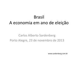 Brasil A  economia em ano  de  elei��o