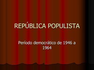 REP�BLICA POPULISTA