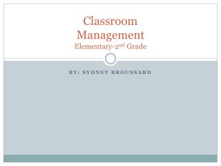 Classroom Management Elementary-2 nd  Grade