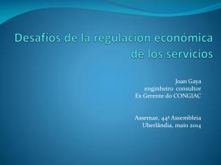Desafíos de la regulación económica de los servicios