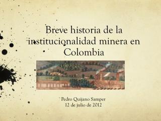 Breve historia de la institucionalidad minera en Colombia