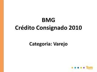 BMG Crédito Consignado 2010