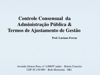 Avenida Afonso Pena, nº 4.000/9º andar – Bairro Cruzeiro CEP 30.130-009 – Belo Horizonte - MG