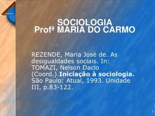 SOCIOLOGIA  Prof  MARIA DO CARMO