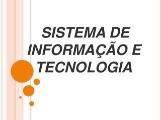 SISTEMA DE INFORMAÇÃO E TECNOLOGIA