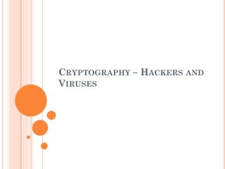 Cryptography – Hackers and Viruses