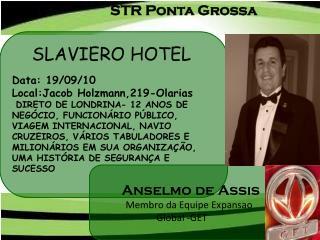 Anselmo de Assis   Membro da Equipe  Expansao  Global -GET