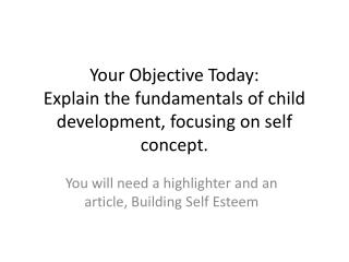 Your Objective Today: Explain the fundamentals of child development, focusing on self concept.