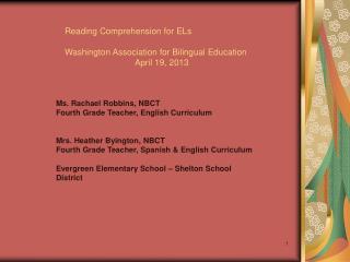 Reading Comprehension for ELs Washington Association for Bilingual Education April 19, 2013