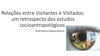 Relações entre Visitantes e Visitados: um retrospecto dos estudos socioantropológicos .
