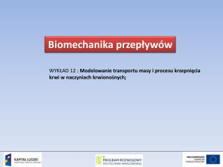WYKŁAD 12 :  Modelowanie transportu masy i procesu krzepnięcia krwi w naczyniach krwionośnych;