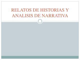 RELATOS DE HISTORIAS Y ANALISIS DE NARRATIVA