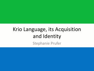 Krio  Language, its Acquisition and Identity