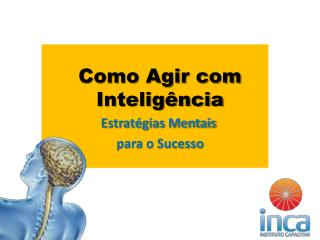 Como Agir com Inteligência