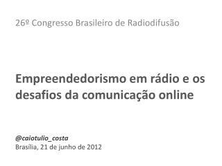 26� Congresso Brasileiro de Radiodifus�o