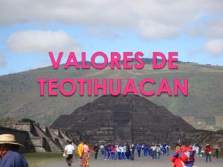 Valores de  Teotihuacan