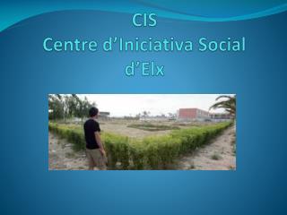 CIS Centre  d'Iniciativa  Social d'Elx