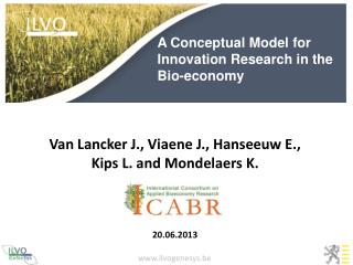 A Conceptual Model for 		Innovation Research in the 	Bio-economy