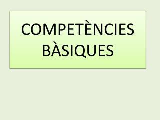 COMPET�NCIES  B�SIQUES