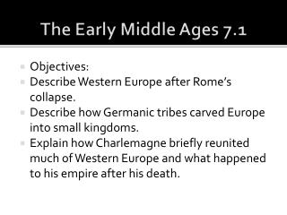 Objectives:  Describe Western Europe after Rome�s collapse.