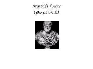 Aristotle�s  Poetics (384-322 B.C.E.)