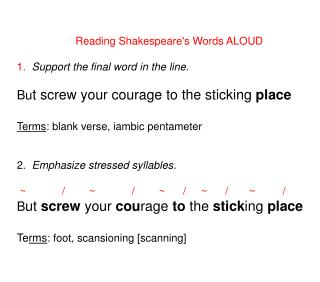 Reading Shakespeare's Words ALOUD 1.   Support the final word in the line.