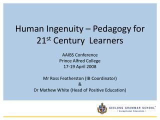 Human Ingenuity � Pedagogy for 21 st  Century  Learners