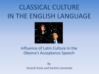 CLASSICAL CULTURE  IN THE ENGLISH LANGUAGE