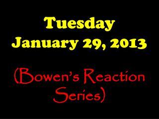 Tuesday January 29, 2013