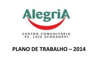 PLANO  DE TRABALHO  – 2014