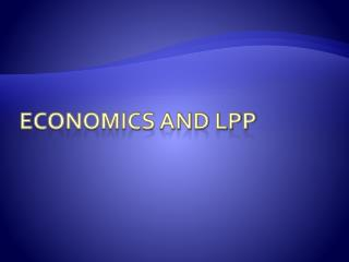 Economics and LPP