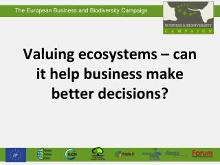Valuing ecosystems – can it help business make better decisions?