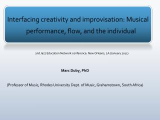 Interfacing creativity and improvisation:  Musical performance ,  flow,  and the individual