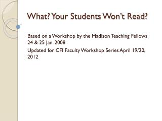 What? Your Students  W on�t  R ead?