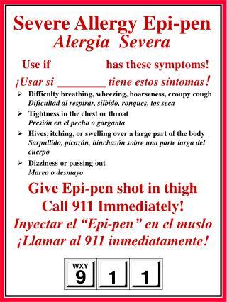 Use  if                   has  these symptoms !  ¡Usar si   tiene estos síntomas !