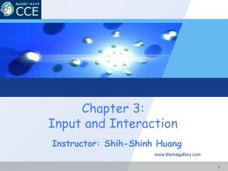 Chapter 3:  Input  and Interaction